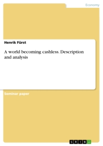 Title: A world becoming cashless. Description and analysis