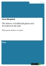 Title: The history of traditional games and recreation in the past
