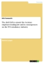 Title: The draft bill to amend the German employee lending law and its consequences on the IT-Consultancy industry