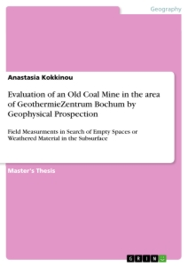 Title: Evaluation of an Old Coal Mine in the area of GeothermieZentrum Bochum by Geophysical Prospection