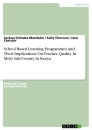 Title: School Based Learning Programmes And Their Implications On Teacher Quality In Molo Sub-County In Kenya