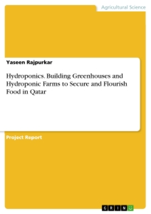 Title: Hydroponics. Building Greenhouses and Hydroponic Farms to Secure and Flourish Food in Qatar