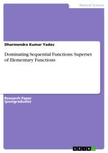 Title: Dominating Sequential Functions: Superset of Elementary Functions