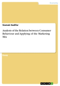 Title: Analysis of the Relation between Consumer Behaviour and Applying of the Marketing Mix