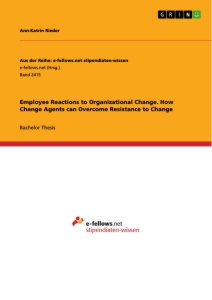 employee reactions to organizational change how change agents can  employee reactions to organizational change how change agents can overcome resistance to change