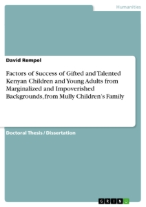 Title: Factors of Success of Gifted and Talented Kenyan Children and Young Adults from Marginalized and Impoverished Backgrounds, from Mully Children's Family