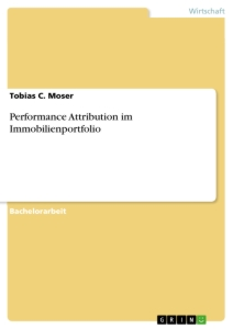 Titel: Performance Attribution im Immobilienportfolio