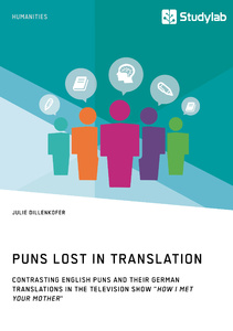 "Title: Puns Lost in Translation. Contrasting English Puns and Their German Translations in the Television Show ""How I Met Your Mother"""