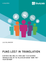 """Title: Puns Lost in Translation. Contrasting English Puns and Their German Translations in the Television Show """"How I Met Your Mother"""""""