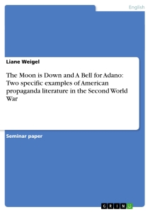 Title: The Moon is Down and A Bell for Adano: Two specific examples of American propaganda literature in the Second World War