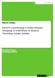 Title: Factors Contributing to Indiscriminate Dumping of Solid Waste in Bauleni Township, Lusaka Zambia