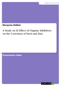 Title: A Study on th Effect of Organic Inhibitors on the Corrosion of Steel and Zinc