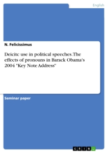 Deicitc Use In Political Speeches The Effects Of Pronouns In  The Effects Of Pronouns In Barack Obamas  Key Note Address