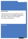 Title: Natural Interaction and Institutional talk. The interaction of an English language TV talk show compared with naturally occurring conversation