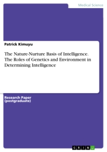 the nature nurture basis of intelligence the roles of genetics  the nature nurture basis of intelligence the roles of genetics and environment in determining intelligence