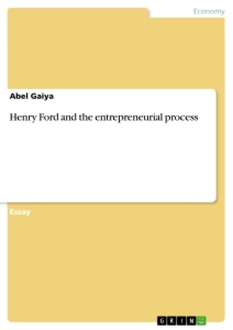 Title: Henry Ford and the entrepreneurial process