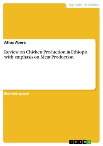 Title: Review on Chicken Production in Ethiopia with emphasis on Meat Production