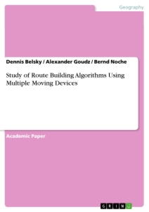 Title: Study of Route Building Algorithms Using Multiple Moving Devices
