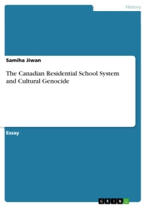 the canadian residential school system and cultural genocide  the canadian residential school system and cultural genocide essay