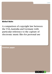 a comparison of copyright law between the usa and  a comparison of copyright law between the usa and particular reference to the capture of electronic music files for personal use