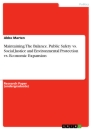 Title: Maintaining The Balance. Public Safety vs. Social Justice and Environmental Protection vs. Economic Expansion