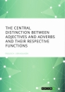 Title: The central Distinction between Adjectives and Adverbs and their respective Functions