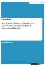 Title: Why Culture Matters.Challenges of a Diverse Team through the Lens of Intercultural Theories