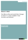 Title: The Effects of Recent Social Policy Changes on Select U.S. Army Chaplain Corps Activities and Attitudes