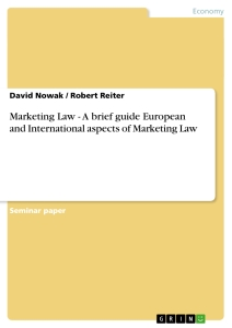 Title: Marketing Law - A brief guide European and International aspects of Marketing Law