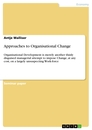 Titel: Approaches to Organisational Change