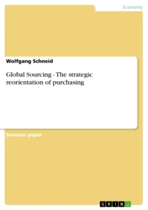 Title: Global Sourcing - The strategic reorientation of purchasing