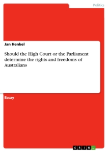 Title: Should the High Court or the Parliament determine the rights and freedoms of Australians