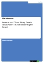 """Title: Structure and Chaos: Binary Pairs in Shakespeare's """"A Midsummer Night's Dream"""""""