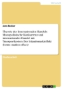 Title: Theorie des Internationalen Handels: Monopolistische Konkurrenz und internationaler Handel mit Transportkosten: Der Inlandsmarkteffekt (home market effect)