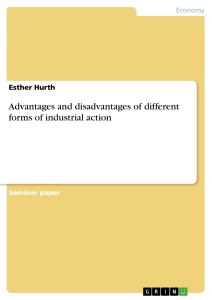 advantages and disadvantages of different forms of industrial  title advantages and disadvantages of different forms of industrial action