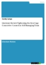 Title: Literature Review Tightening the Iron Cage: Concertive Control in Self-Managing Team