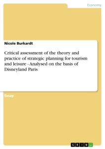 Title: Critical assessment of the theory and practice of strategic planning for tourism and leisure - Analysed on the basis of Disneyland Paris