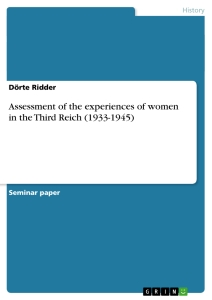 Title: Assessment of the experiences of women in the Third Reich (1933-1945)