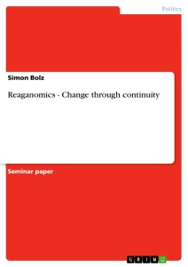 Title: Reaganomics - Change through continuity