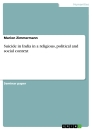 Titel: Suicide in India in a religious, political and social context