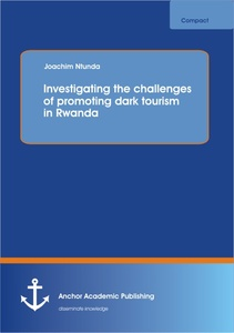 Title: Investigating the challenges of promoting dark tourism in Rwanda