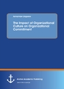 Title: The Impact of Organizational Culture on Organizational Commitment