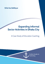 Title: Expanding Informal Sector Activities in Dhaka City. A Case Study of Education Coaching