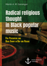 Title: Radical religious thought in Black popular music. Five Percenters and Bobo Shanti in Rap and Reggae