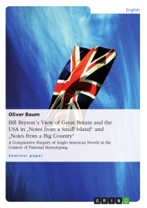 "Titel: Bill Bryson´s View of Great Britain and the USA in ""Notes from a Small Island"" and ""Notes from a Big Country"""