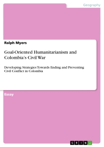 Titel: Goal-Oriented Humanitarianism and Colombia's Civil War