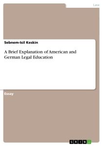 Titel: A Brief Explanation of American and German Legal Education