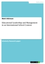 Titel: Educational Leadership and Management in an International School Context