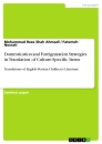 Titel: Domestication and Foreignization Strategies in Translation of Culture-Specific Items