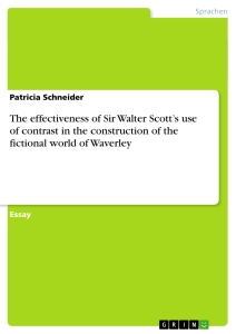 Titel: The effectiveness of Sir Walter Scott's use of contrast in the construction of the fictional world of Waverley